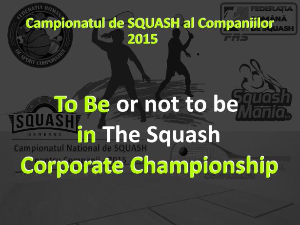 to be or not to be - campionatul de squash al companiilor 2015